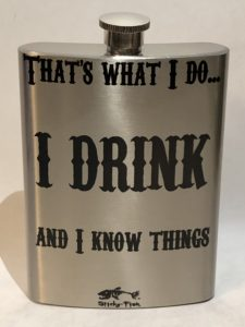 I drink and I know things 8oz. flask